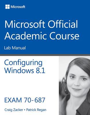 [Lab Manual] 70-687 Configuring Windows 8.1 By Microsoft Official Academic Course (COR)